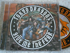 Tokyo Dragons : Give Me The Fear (2005 UK 11-track CD, EX Disc, New Case)