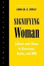 Contestations Cornell Studies in Political Theory: Signifying Woman : Culture...