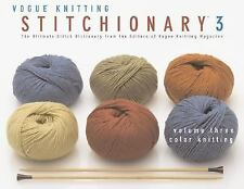 The Vogue® Knitting Stitchionary Volume Three: Color Knitting: The Ultim...