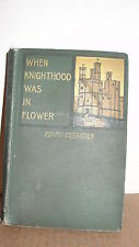 """1899 ROMANCE BOOK """" WHEN KNIGHTHOOD WAS IN FLOWER"""""""
