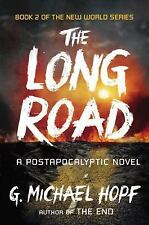 The Long Road: A Postapocalyptic Novel (The New World Series) by Hopf, G. Micha
