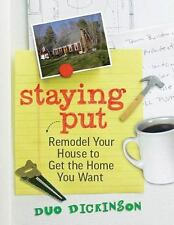 Staying Put: Remodel Your House to Get the Home You Want (Paperback or Softback)