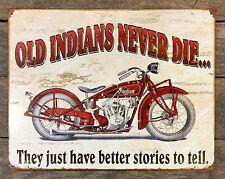 """Old Indians Never Die..."" INDIAN MOTORCYCLE Vintage Tin Metal Sign"