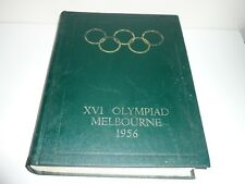 XV1 OLYMPIAD MELBOURNE 1956 THE OFFICIAL REPORT OF THE ORGANIZING COMMITTEE