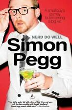 Nerd Do Well : A Small Boy's Journey to Becoming a Big Kid by Simon Pegg