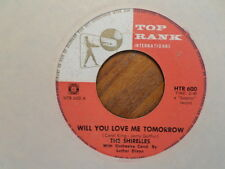 HOLLAND TOP RANK 45 RECORD/SHIRELLES/WILL YOU LOVE ME TOMORROW/ VG