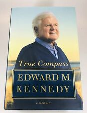 True Compass : A Memoir by Edward M. Kennedy (2009, Hardcover) First Editionery