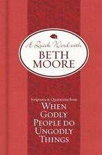 Beth Moore, Scriptures and Quotations From When Godly People Do Ungodly Things,