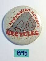 Vintage VTG SNOHOMISH COUNTY RECYCLES pin BACK Button Pinback B75