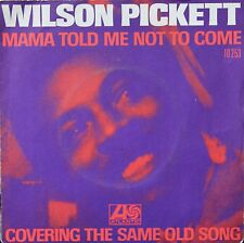 """Vinyle 45T Wilson Pickett """"Mama told me not to come"""""""