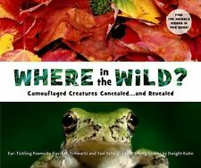 Where in the Wild?: Camouflaged Creatures Concealed... and Revealed David Schwar