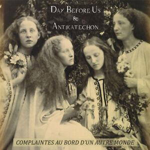 """Day Before Us & Antikatechon """"Complaintes Au Bord D'un Autre Monde"""" (NEU / NEW)"""