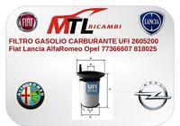 FILTRO GASOLIO CARBURANTE UFI 2605200 Fiat Lancia AlfaRomeo Opel 77366607 818025