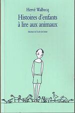 Histoires d'enfants à lire aux animaux * H WALBECQ * Ecole Des Loisirs * Maximax