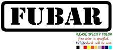 "FUBAR Vinyl Decal Sticker Car Window laptop tablet netbook bumper 7"""