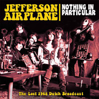 Jefferson Airplane : Nothing in Particular: The Lost 1968 Dutch Broadcast CD