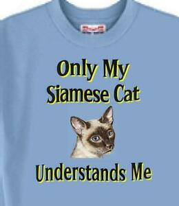 Cat T Shirt - Only My Siamese Cat Understands Me --- Also Dog T Shirt Available