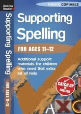 Supporting Spelling   Age 11-12   ....  School or Home Education