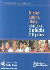 Derechos humanos, salud y estrategias de reducción de la pobreza: Serie de publi