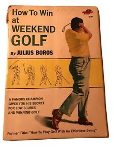 How to Win at Weekend Golf by Julius Boros 1965 RARE BOOK
