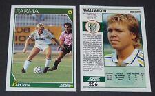 206 TOMAS BROLIN SVERIGE PARMA FOOTBALL CARD 92 1991-1992 CALCIO ITALIA SERIE A