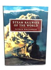 STEAM RAILWAYS of the WORLD,1992 Book by Pat Whitehouse Hardcover w/Dust Cover