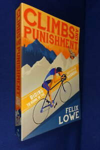 CLIMBS AND PUNISHMENT Felix Lowe CYCLING TRAVEL BOOK BARCELONA ROME Italy Spain