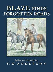 Billy and Blaze Blaze Finds Forgotten Roads by C W Anderson (Paperback)