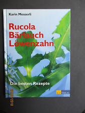 Karin Messerli RUCOLA BÄRLAUCH LÖWENZAHN Die besten Rezepte 2003