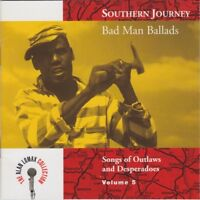Southern Journey Vol. 5, Bad Man Ballads, Songs of Outlaws & Desperadoes, CD