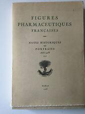 1953 FIGURES PHARMACEUTIQUES FRANCAISES NOTES HISTORIQUES PORTRAITS 1803 A 1953