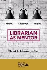 Librarian as Mentor: Grow, Discover and Inspire (Paperback or Softback)