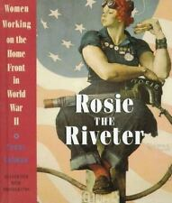 Rosie the Riveter: Women Working on the Homefront in World War II-ExLibrary