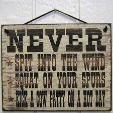 Never Spit Wind Spurs Cow Ranch Sign Western Son Life Patty Hot Decor Man Cave