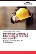 Movimento Operário, e lutas políticas no Brasil nos anos 80.: A criação da Centr