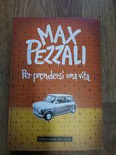 PER PRENDERSI UNA VITA NARRATIVA ITALIANA MAX PEZZALI