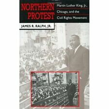 Northern Protest : Martin Luther King, Jr., Chicago, and the Civil-ExLibrary