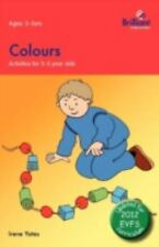 Colours : Activities for 3-5 Year Olds - 2nd Edition by Irene Yates (2012,...