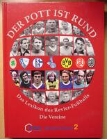 Der Pott ist rund! Das Lexikon des Revier-Fussballs Die Vereine 1945-2005 Buch