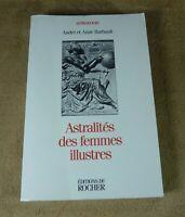 ASTRALITES DES FEMMES ILLUSTRES - ANDRE ET ANNE BARBAULT - EDITIONS DU ROCHER