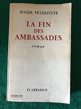 LA FIN DES AMBASSADES - Roger Peyrefitte - Flammarion - 1953