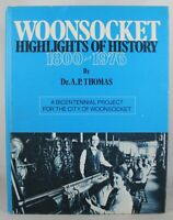 Woonsocket: Highlights of History 1800-1976 by Dr. A.P. Thomas