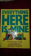 Everything Here Is Mine An Unhelpful Guide to Cat Behavior Humor Free Shipping