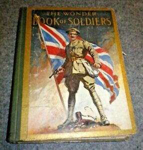 The Wonder Book of Soldiers For Boys and Girls 1923 Edition Harry Golding