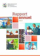 Rapport Annuel 2017 by World Trade World Trade Organization (2017, Paperback)