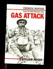 GAS ATTACK : Chemical Warfare - 1915 to the Present Day., Wm Moore, US  HBdj VG