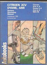 CITROEN 2CV 2CV4 2CV6 DYANE 4 DYANE 6 AMI 6 & AMI 8 1964 - 1976 WORKSHOP MANUAL