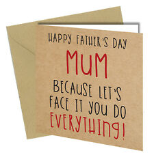 #589 HAPPY FATHERS DAY to MUM Fathers Day Greeting Card Adult Joke Funny 6x6""