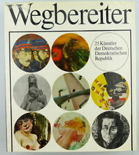 Buch: Wegbereiter - 25 Künstler der DDR mit vielen Abbildungen e732