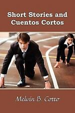 Short Stories and Cuentos Cortos by Melvin B. Cotto (2010, Paperback)